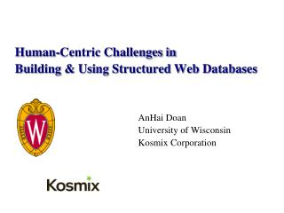 Human-Centric Challenges in  Building & Using Structured Web Databases