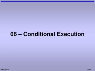 06 – Conditional Execution