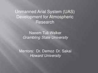 Naeem Tull-Walker Grambling State University Mentors:  Dr. Demoz ,  Dr. Sakai Howard University