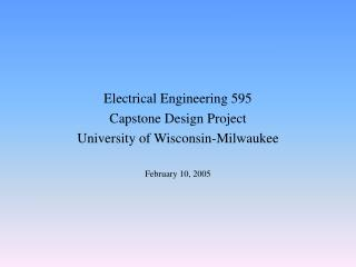 Electrical Engineering 595 Capstone Design Project University of Wisconsin-Milwaukee