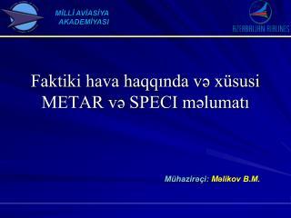 Faktiki hava haqqında və xüsusi METAR və SPECI məlumatı