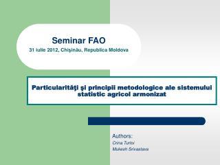 Particularităţi şi principii metodologice ale sistemului statistic agricol armonizat
