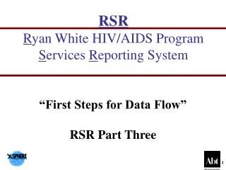 RSR R yan White HIV/AIDS Program S ervices R eporting System