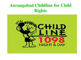 Aurangabad  Childline  for Child Rights