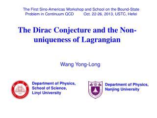 The Dirac Conjecture and the Non-uniqueness of Lagrangian