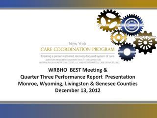 WRBHO  BEST Meeting & Quarter Three Performance Report  Presentation
