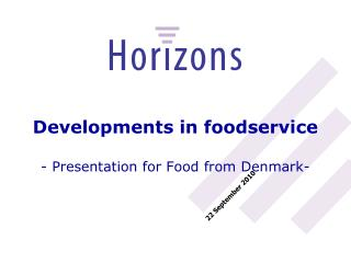 Developments in foodservice - Presentation for Food from Denmark-