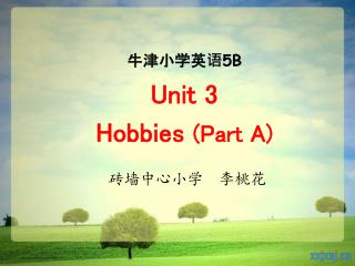 牛津小学英语 5B Unit 3  Hobbies  (Part A)