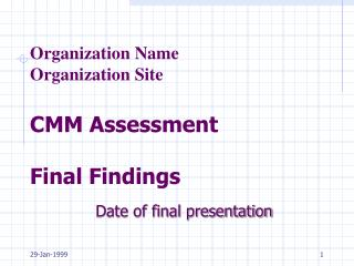 Organization Name Organization Site CMM Assessment Final Findings
