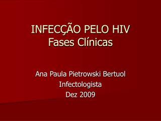 INFEC ÇÃO PELO HIV Fases Clínicas