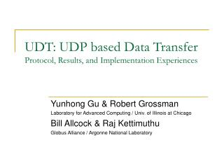 UDT: UDP based Data Transfer Protocol, Results, and Implementation Experiences
