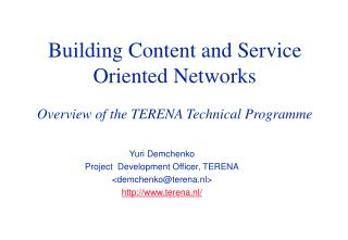 Building Content and Service Oriented Networks Overview of the TERENA Technical Programme