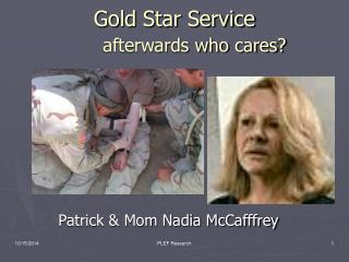 Gold Star Service afterwards who cares?