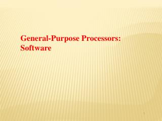 General-Purpose Processors: Software