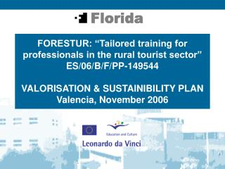 "FORESTUR: ""Tailored training for professionals in the rural tourist sector"" ES/06/B/F/PP-149544"