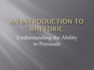 An Introduction to rhetoric