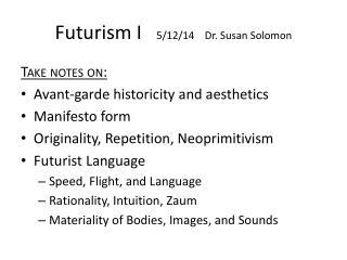 Futurism I    5/12/14    Dr. Susan Solomon
