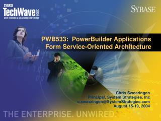 PWB533:  PowerBuilder Applications Form Service-Oriented Architecture