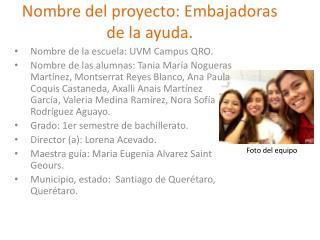 Nombre del proyecto: Embajadoras de la ayuda.