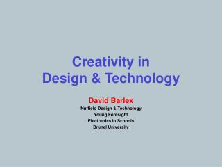Creativity in  Design & Technology