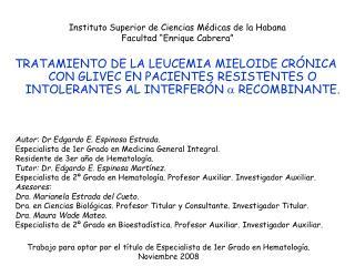 """Instituto Superior de Ciencias Médicas de la Habana Facultad """"Enrique Cabrera"""""""