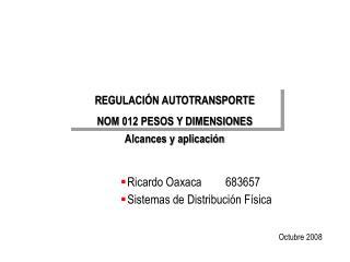 REGULACI N AUTOTRANSPORTE NOM 012 PESOS Y DIMENSIONES Alcances y aplicaci n