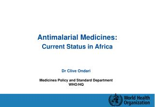 Antimalarial Medicines:  Current Status in Africa