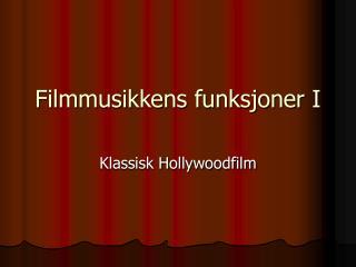 Filmmusikkens funksjoner I