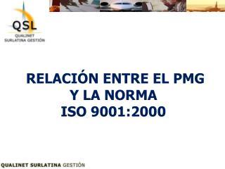 RELACI�N ENTRE EL PMG Y LA NORMA ISO 9001:2000