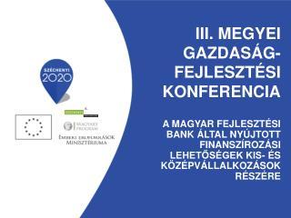 III. MEGYEI gazdaság-fejlesztési konferencia