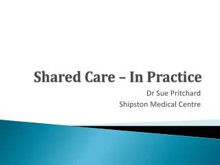 Shared Care –  I n Practice