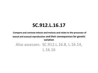 Also assesses:  SC.912.L.16.8, L.16.14, L.16.16