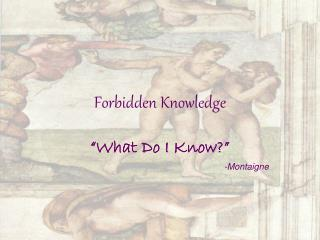 Forbidden Knowledge