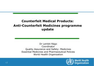 Counterfeit Medical Products: Anti-Counterfeit Medicines programme  update