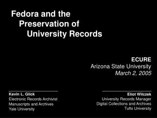 Kevin L. Glick  Electronic Records Archivist Manuscripts and Archives Yale University