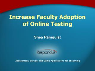 Increase Faculty Adoption of Online Testing