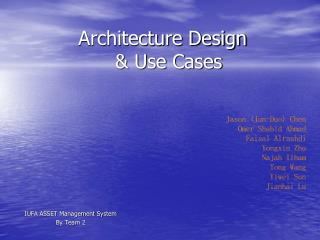 Architecture Design    & Use Cases