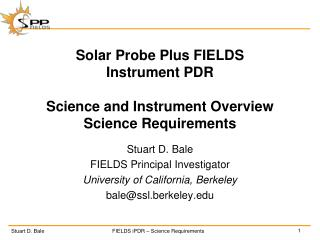 Solar Probe Plus FIELDS Instrument PDR Science and Instrument Overview Science Requirements