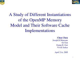 Chen Chen Joseph B Manzano Ge Gan Guang R. Gao Vivek Sarkar April 21st, 2009