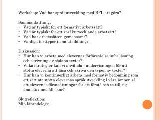 Workshop: Vad har språkutveckling med BFL att göra? Sammanfattning: