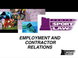 EMPLOYMENT AND  CONTRACTOR  RELATIONS