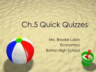 Ch.5 Quick Quizzes