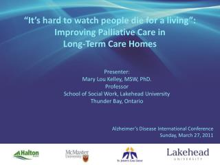 �It�s hard to watch people die for a living� : Improving Palliative Care in  Long-Term Care Homes