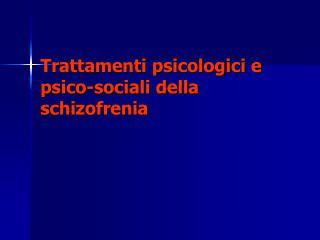 Trattamenti psicologici e psico-sociali della schizofrenia