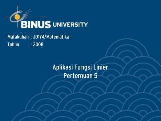 Aplikasi Fungsi Linier Pertemuan 5