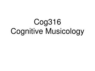 Cog316  Cognitive Musicology