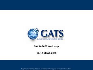 TAV & GATS Workshop 17, 18 March 2008