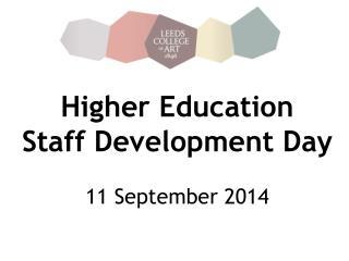 Higher Education  Staff Development Day 11 September 2014
