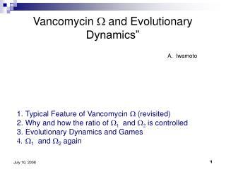 Vancomycin  W  and Evolutionary Dynamics�