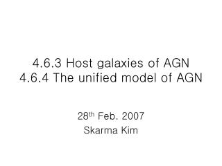 4.6.3 Host galaxies of AGN 4.6.4 The unified model of AGN
